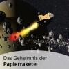 Das Geheimnis der Papierrakete