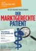 »Der marktgerechte Patient«