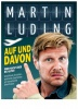 Martin Luding: AUF UND DAVON Nackt über die Alpen
