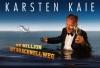 Karsten Kaie: Ne Million ist so schnell weg!