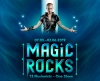 MAGIC ROCKS 13 Illusionists – One Show