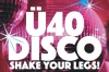 """Ü40-Party """"Shake Your Legs!"""" mit DJ-1 (Nonstopdiscotheque)"""