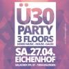Ü30 PARTY AUF 3 FLOORS